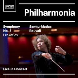 Symphony no. 5 by Prokofiev ;   Philharmonia Orchestra ,   Santtu-Matias Rouvali