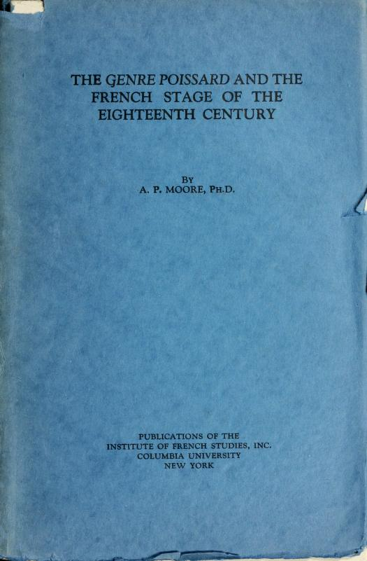 The genre poissard and the French stage of the eighteenth century by Alexander Parks Moore