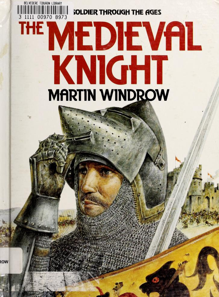The medieval knight by Martin Windrow